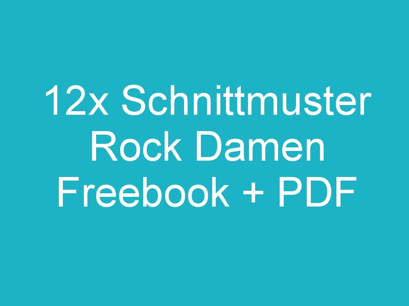 12x Schnittmuster Rock Damen Freebook + PDF