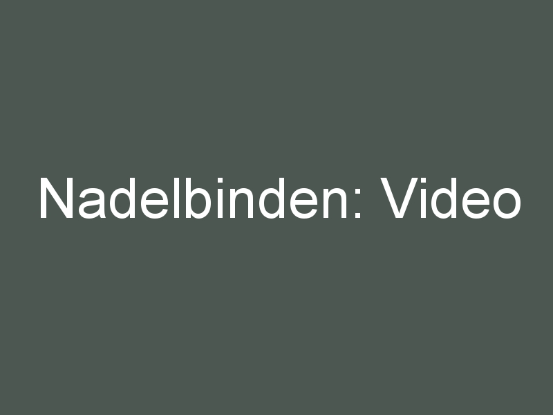 Nadelbinden: Video